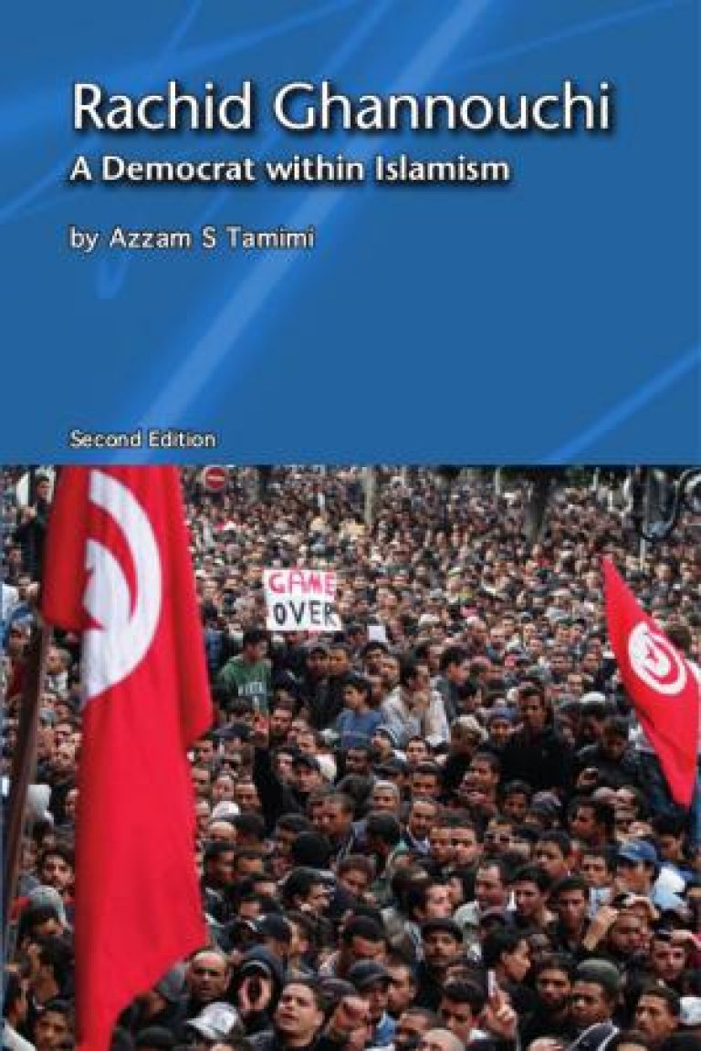 Rachid Ghannouchi: A Democrat within Islamism (2nd Edition)