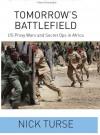 Tomorrow's Battlefield: US Proxy Wars and Secret Ops in Africa